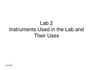 Lab 2 Instruments Used in the Lab and Their Uses