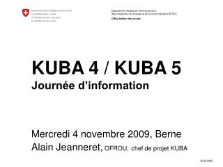 KUBA 4 / KUBA 5 Journée d'information