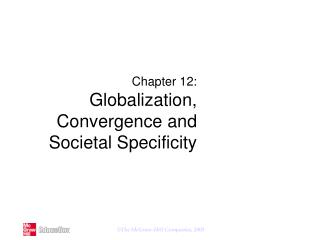 Chapter 12: Globalization, Convergence and Societal Specificity