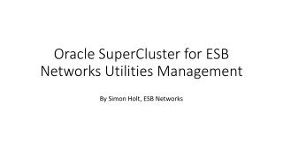 Oracle  SuperCluster for ESB Networks Utilities Management