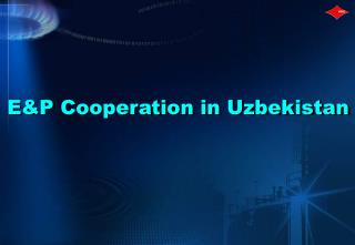 E&P Cooperation in Uzbekistan