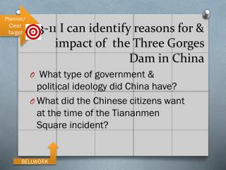 3 -11 I can identify reasons for & impact of  the Three Gorges Dam in China