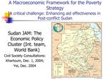 A Macroeconomic Framework for the Poverty Strategy  A critical challenge: Enhancing aid effectiveness in Post-conflict S