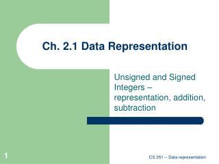 Ch. 2.1 Data Representation