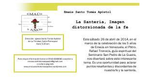 Dirección:  Iglesia Santo Tomás Apóstol de La Trinidad. Salón Parroquial Hora: 9.30 am