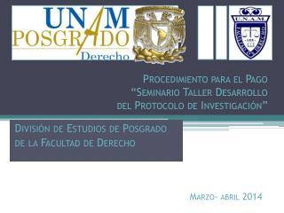"""Procedimiento para el Pago """"Seminario Taller Desarrollo del Protocolo de Investigación"""""""
