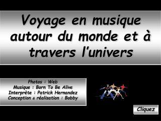 Voyage en musique autour du monde et à travers l'univers
