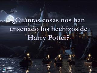 ¿Cuántas cosas nos han enseñado los hechizos de Harry Potter?
