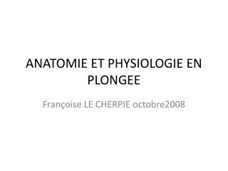 ANATOMIE ET PHYSIOLOGIE EN PLONGEE