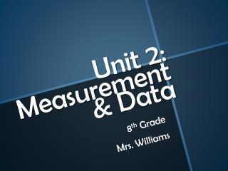 Unit 2:  Measurement & Data
