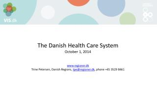 The Danish Health Care System October 1, 2014 regioner.dk