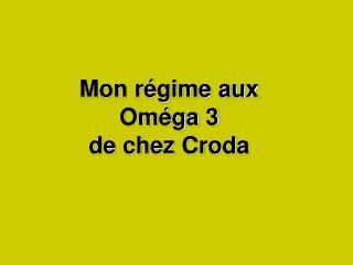 Mon régime aux Oméga 3 de chez Croda