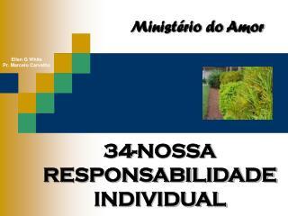 34-NOSSA RESPONSABILIDADE INDIVIDUAL