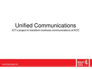 Unified Communications ICT's project to transform business communications at KCC