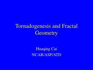 Tornadogenesis and Fractal Geometry
