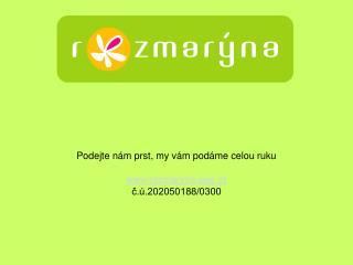 Podejte nám prst, my vám podáme celou ruku rozmaryna-ops.cz č.ú.202050188/0300