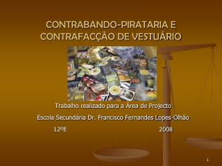 CONTRABANDO-PIRATARIA E CONTRAFACÇÃO DE VESTUÁRIO