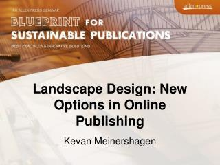Landscape Design: New Options in Online Publishing