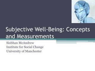 Subjective Well-Being: Concepts and Measurements