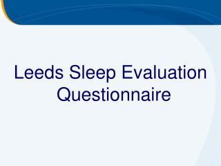 Leeds Sleep Evaluation Questionnaire