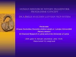 Human resources within Framework programme concept  Dr.A.Ūbelis 10.02.2005 Latvian NCP System