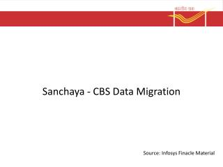Sanchaya  - CBS Data Migration