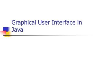 Graphical User Interface in Java