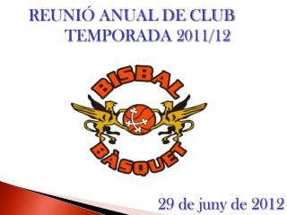 REUNIÓ ANUAL DE CLUB   TEMPORADA 2011/12