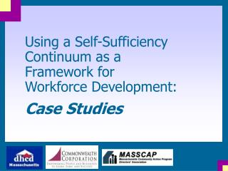 Using a Self-Sufficiency Continuum as a  Framework for  Workforce Development:  Case Studies
