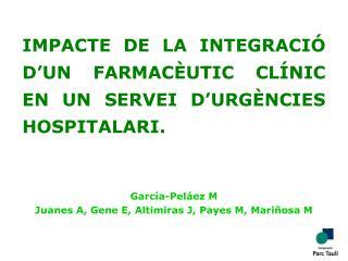IMPACTE DE LA INTEGRACIÓ D'UN FARMACÈUTIC CLÍNIC EN UN SERVEI D'URGÈNCIES HOSPITALARI.