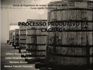 PROCESSO PRODUTIVO DA CACHAÇA