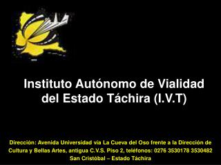 Instituto Autónomo de Vialidad del Estado Táchira (I.V.T)