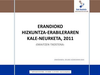 ERANDIOKO HIZKUNTZA-ERABILERAREN  KALE-NEURKETA, 2011