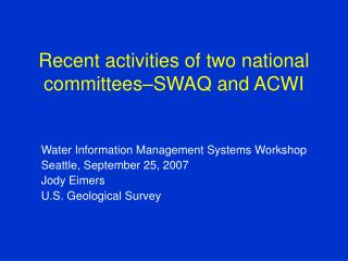 Recent activities of two national committees SWAQ and ACWI
