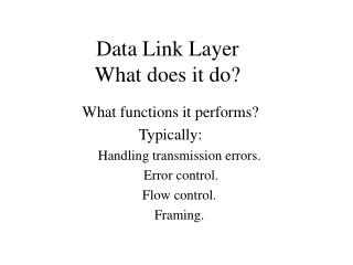 Data Link Layer What does it do