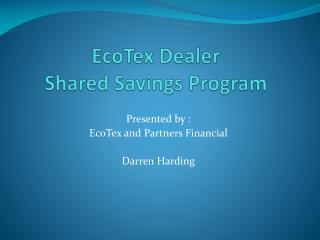 EcoTex  Dealer  Shared Savings Program