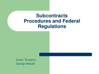 Subcontracts Procedures and Federal Regulations