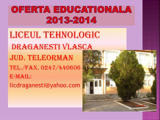 OFERTA EDUCATIONALA  2013-2014