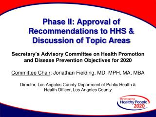 Phase II: Approval of Recommendations to HHS  Discussion of Topic Areas