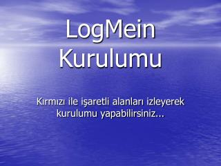 LogMein Kurulumu