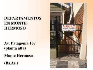 DEPARTAMENTOS EN MONTE HERMOSO Av. Patagonia 157 (planta alta) Monte Hermoso (Bs.As.)