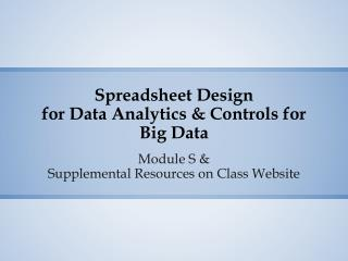 Spreadsheet Design  for Data Analytics & Controls for Big Data