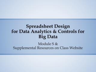 Spreadsheet Design  for Data Analytics & Controls for Big Data