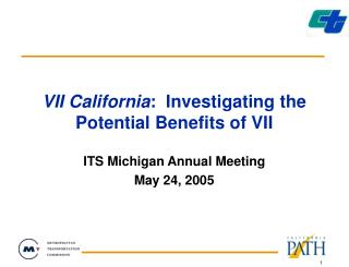 VII California:  Investigating the Potential Benefits of VII