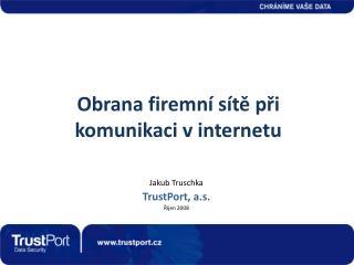 Obrana firemní sítě při  komunikaci vinternetu