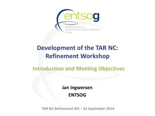 Development of the TAR NC:  Refinement Workshop
