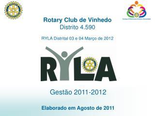 Rotary Club de Vinhedo Distrito 4.590 RYLA Distrital 03 e 04 Março de 2012