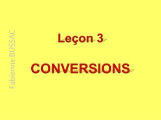 Leçon 3 CONVERSIONS