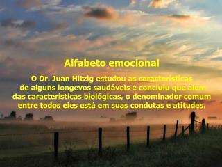 """""""Cada pensamento gera uma emoção e cada  emoção mobiliza um circuito hormonal que terá"""