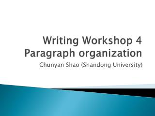 Writing  Workshop 4 Paragraph organization